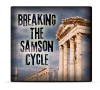 Breaking the Samson Cycle