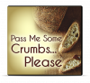 Pass Me Some Crumbs... Please