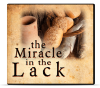 The Miracle in the Lack