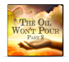 The Oil Won't Pour: Part 2