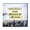 Architect & Master Of My Life (Part 1 of 2)