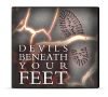 Devils Beneath Your Feet
