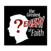 The Greatest Enemy Of Faith