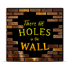 There Are Holes In The Wall