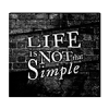 Life Is Not That Simple