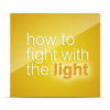 How to Fight With The Light