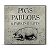 Pigs, Parlors and Parking Lots