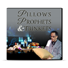 Pillows, Prophets & Trinkets