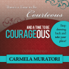 A Time to Be Courteous and a Time to Be Courageous