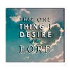 This One Thing I Desired Of The Lord