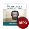 The Wicker Chair & The Seat Of Christ